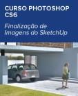 Photoshop-CS6-Finalizacao-de-Imagens-do-SketchUp